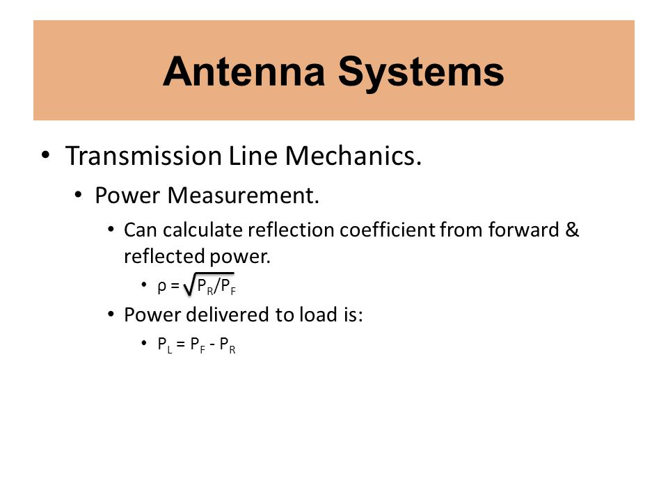 Antenna Systems Transmission Line Mechanics. Power Measurement.