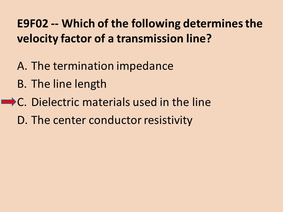 E9F02 -- Which of the following determines the velocity factor of a transmission line