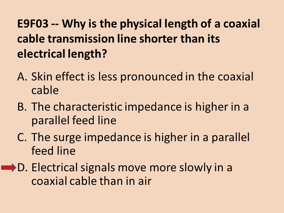 E9F03 -- Why is the physical length of a coaxial cable transmission line shorter than its electrical length