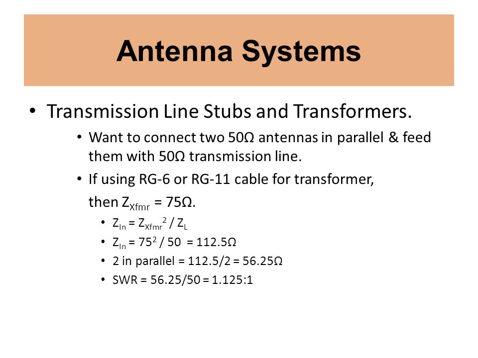 Antenna Systems Transmission Line Stubs and Transformers.