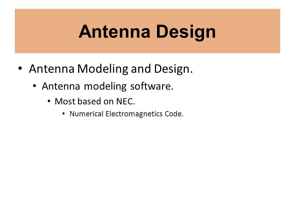 Antenna Design Antenna Modeling and Design. Antenna modeling software.