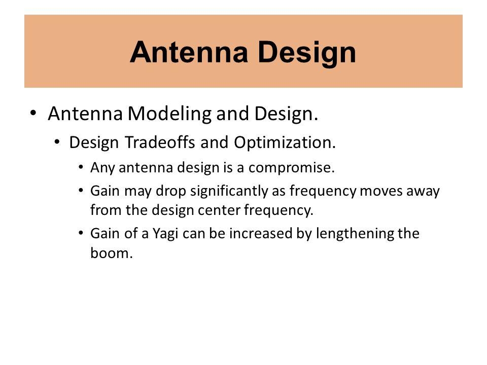 Antenna Design Antenna Modeling and Design.