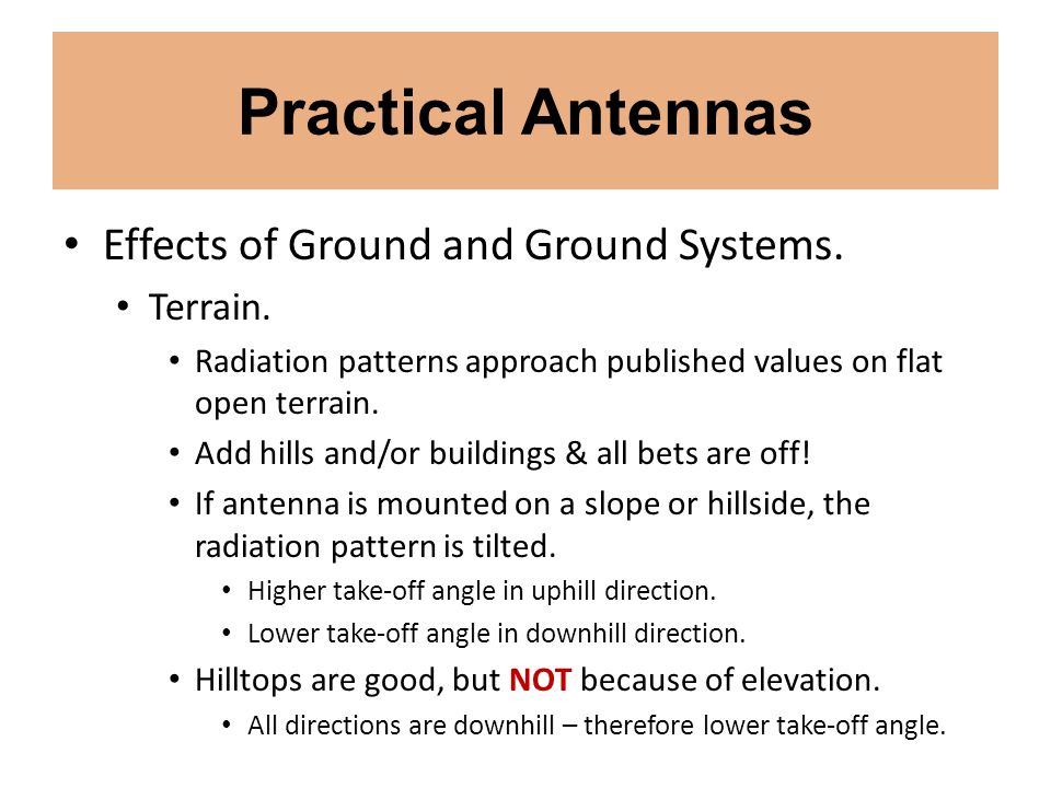 Practical Antennas Effects of Ground and Ground Systems. Terrain.