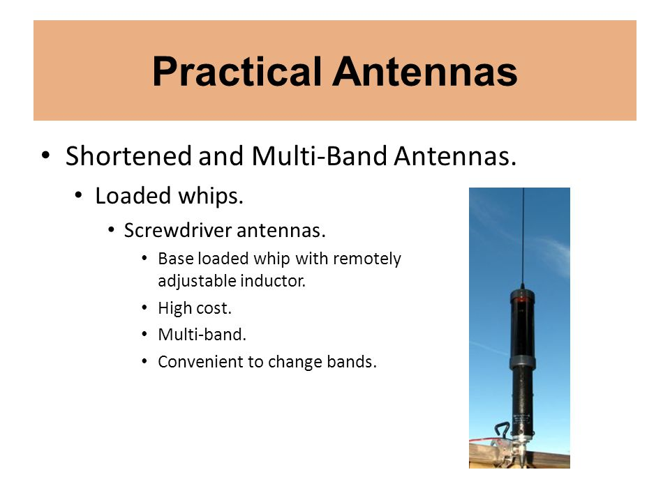 Practical Antennas Shortened and Multi-Band Antennas. Loaded whips.