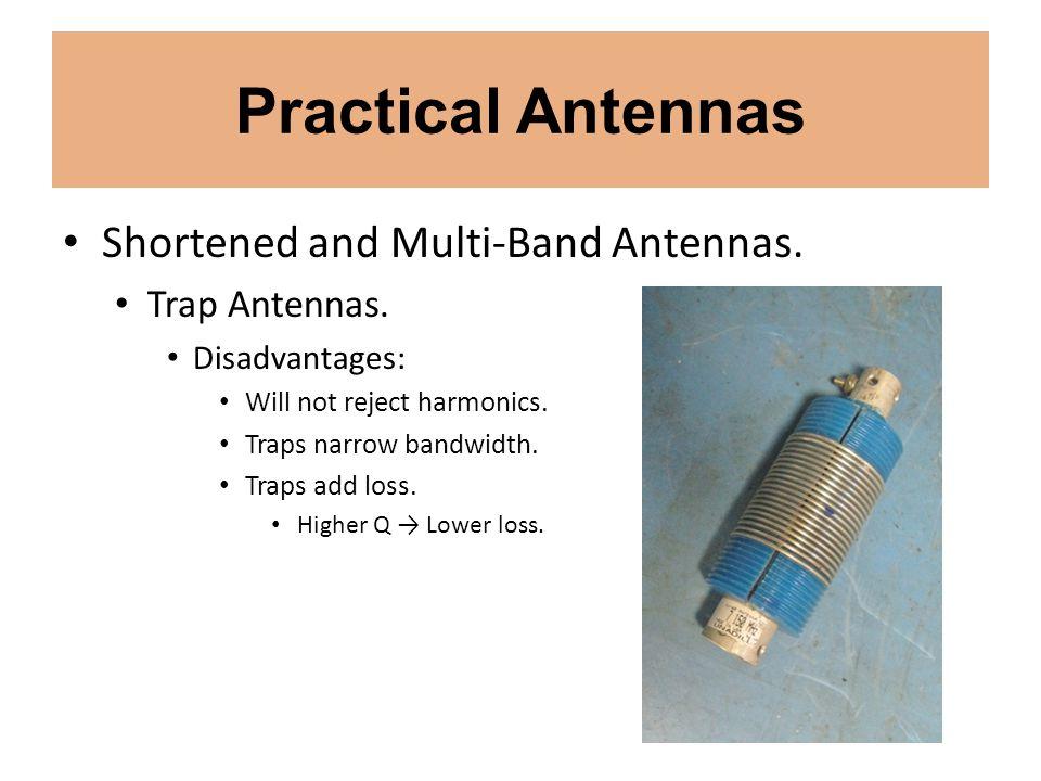 Practical Antennas Shortened and Multi-Band Antennas. Trap Antennas.