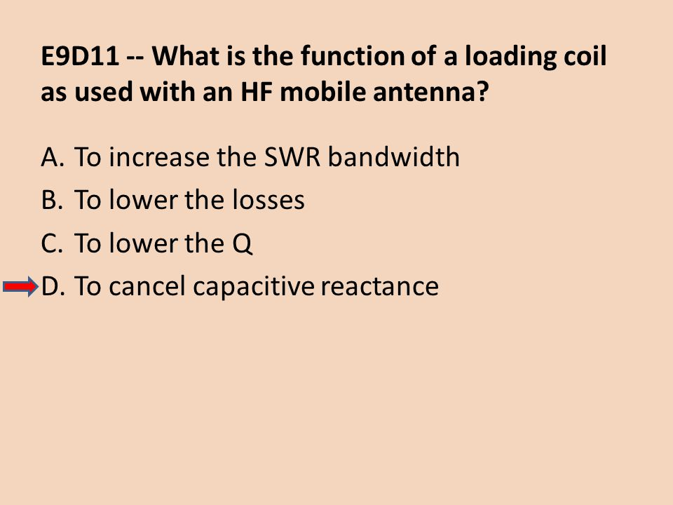 E9D11 -- What is the function of a loading coil as used with an HF mobile antenna