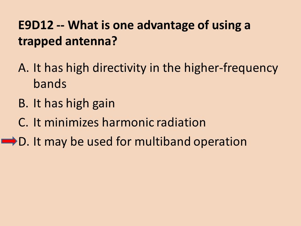 E9D12 -- What is one advantage of using a trapped antenna