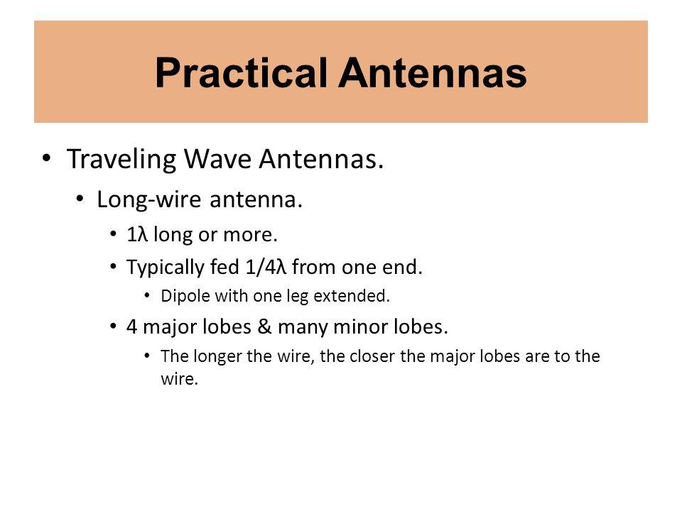 Practical Antennas Traveling Wave Antennas. Long-wire antenna.