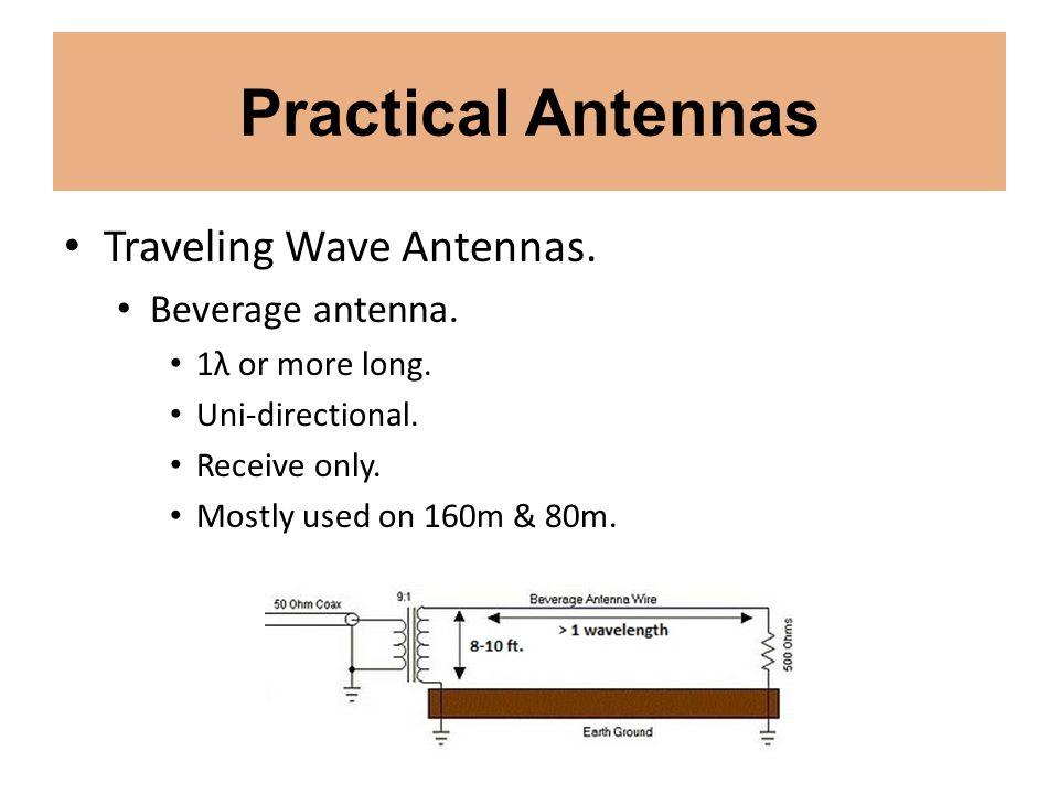 Practical Antennas Traveling Wave Antennas. Beverage antenna.