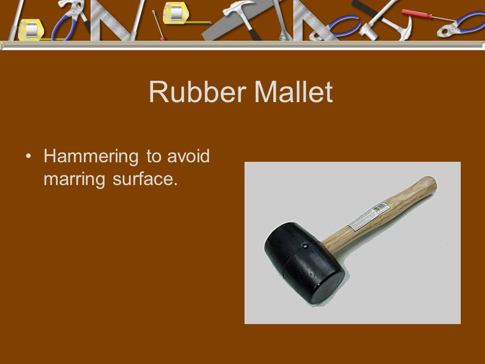 Rubber Mallet Hammering to avoid marring surface.