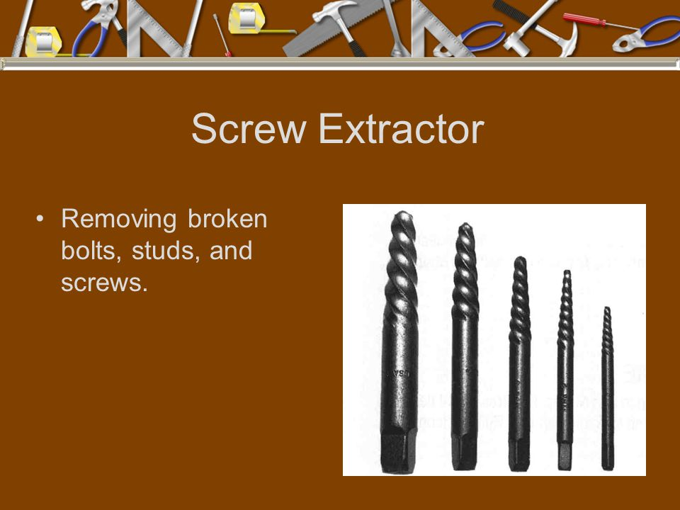 Screw Extractor Removing broken bolts, studs, and screws.