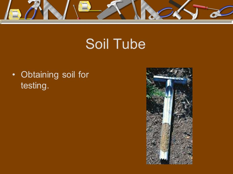 Soil Tube Obtaining soil for testing.