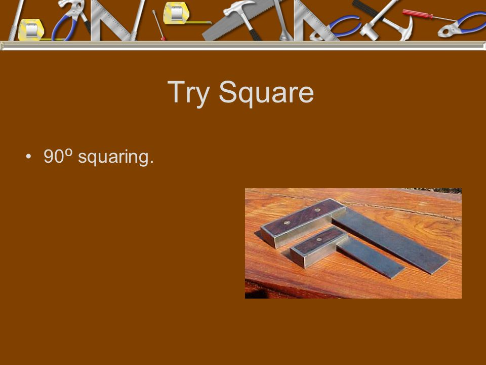 Try Square 90o squaring.