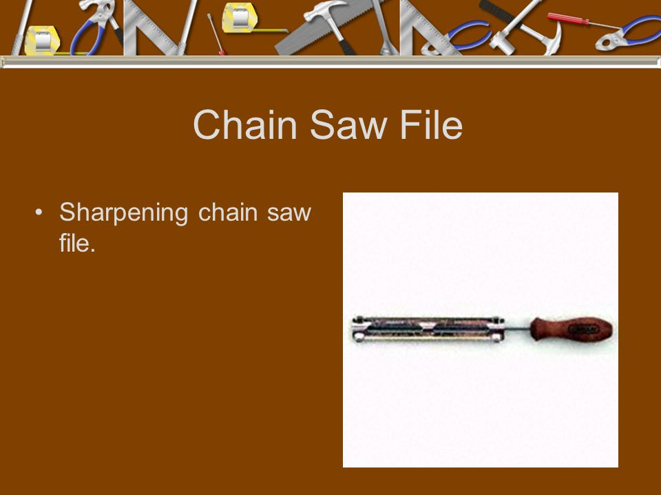 Chain Saw File Sharpening chain saw file.