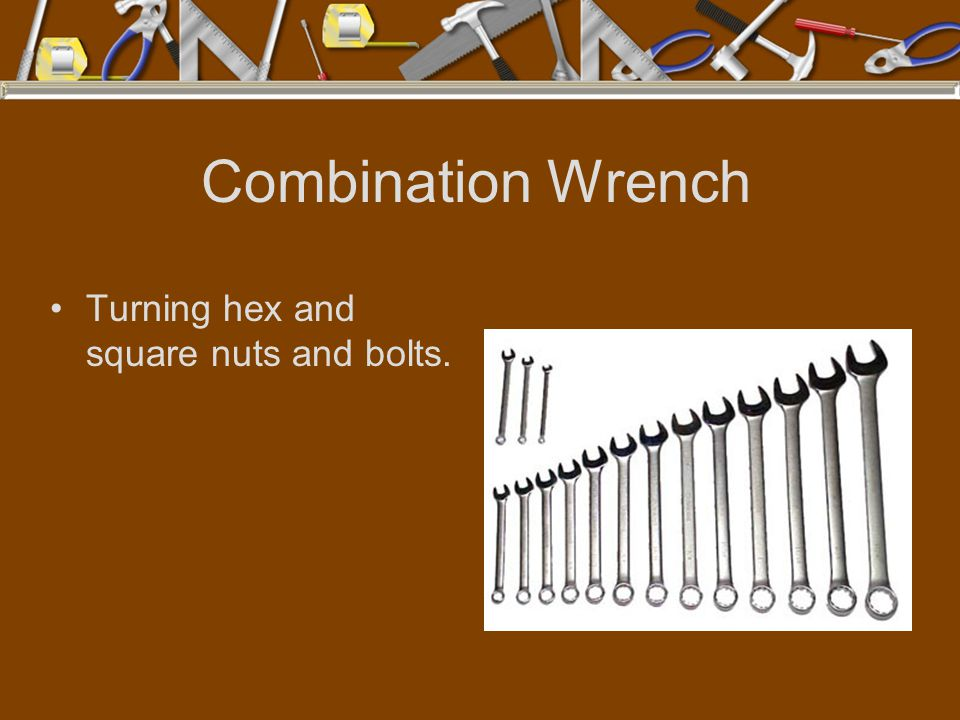 Combination Wrench Turning hex and square nuts and bolts.
