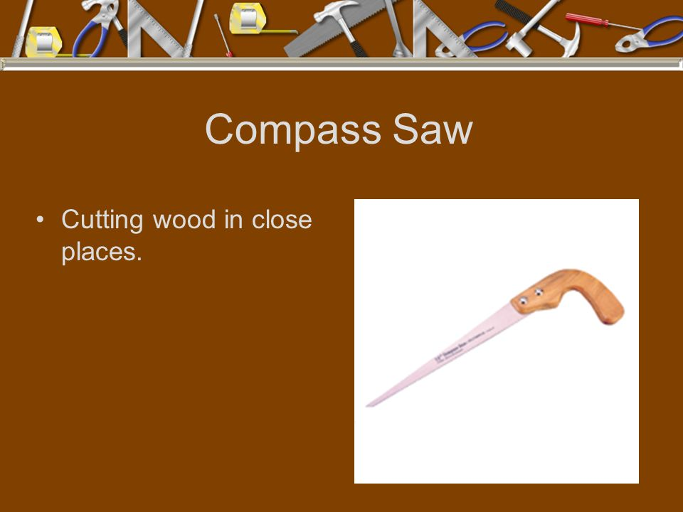 Compass Saw Cutting wood in close places.