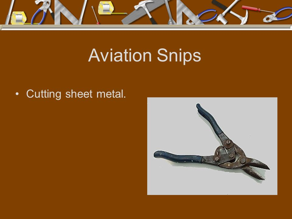 Aviation Snips Cutting sheet metal.