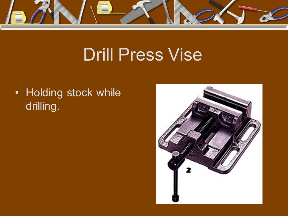 Drill Press Vise Holding stock while drilling.