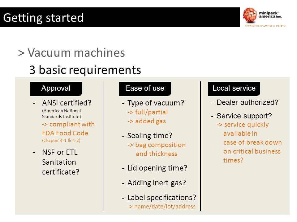 Getting started > Vacuum machines 3 basic requirements