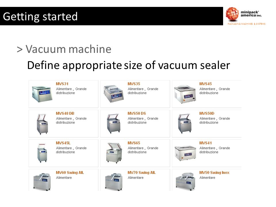 Getting started > Vacuum machine Define appropriate size of vacuum sealer