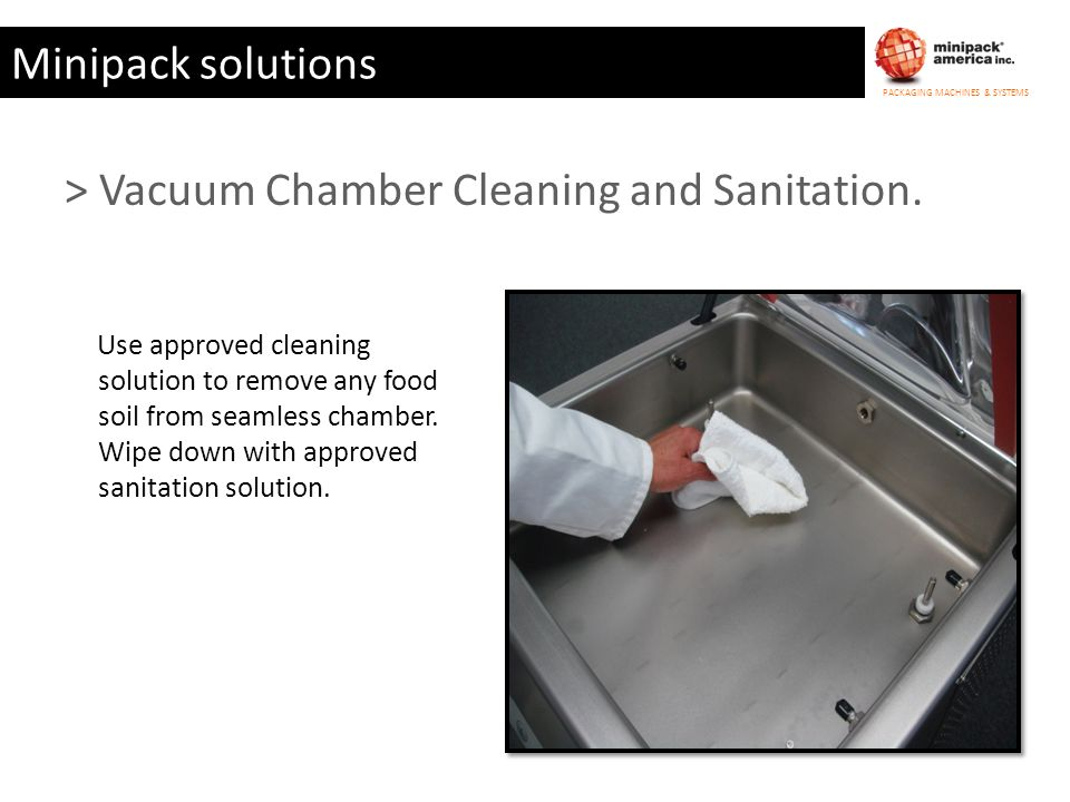 > Vacuum Chamber Cleaning and Sanitation.