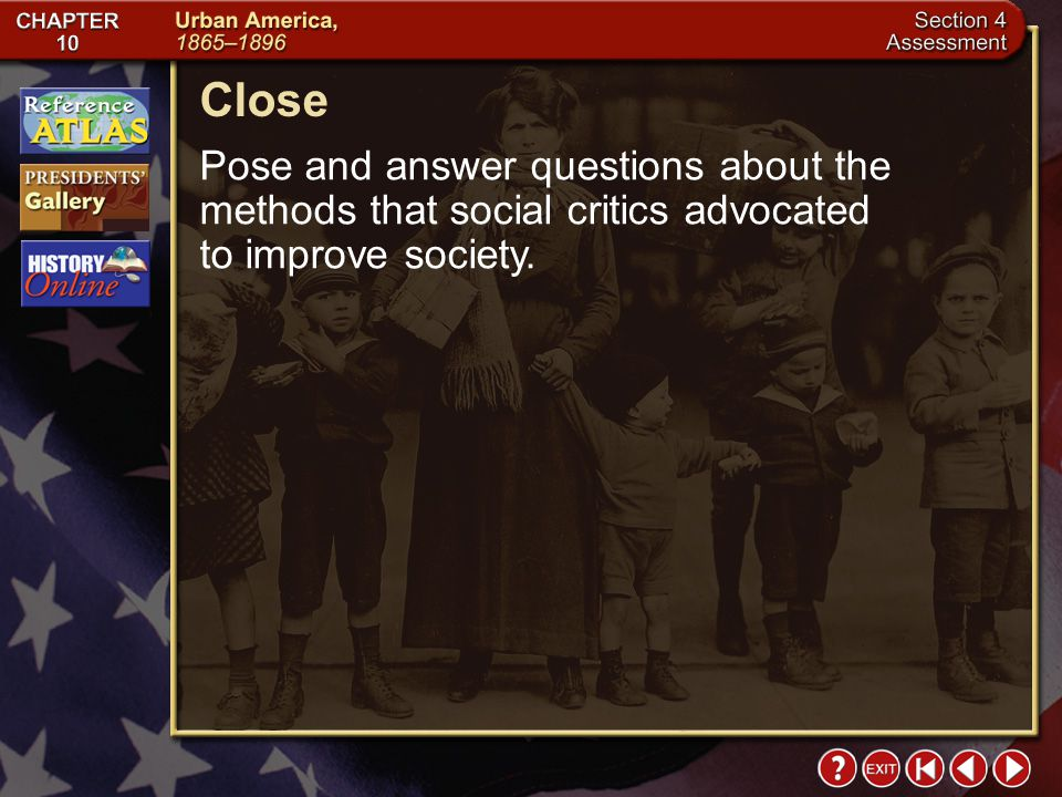 Close Pose and answer questions about the methods that social critics advocated to improve society.