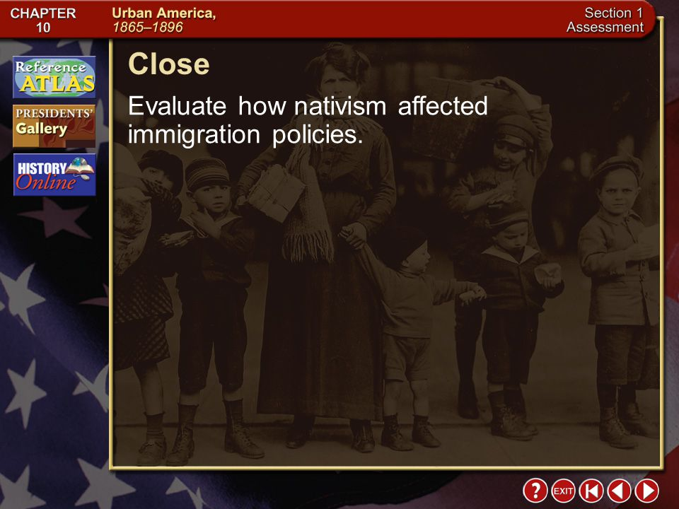 Close Evaluate how nativism affected immigration policies.