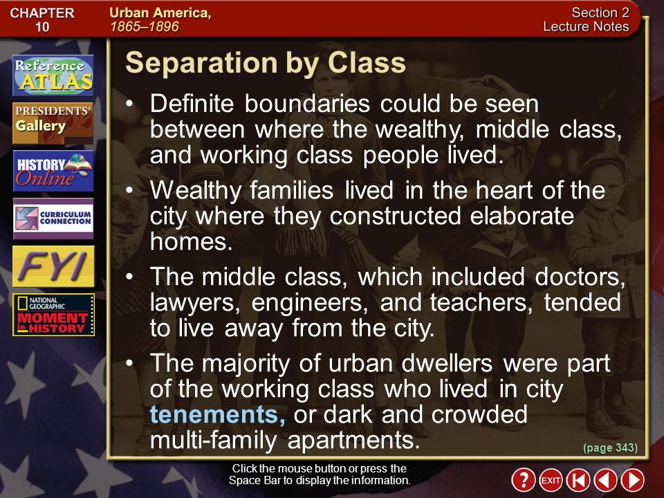 Separation by Class Definite boundaries could be seen between where the wealthy, middle class, and working class people lived.