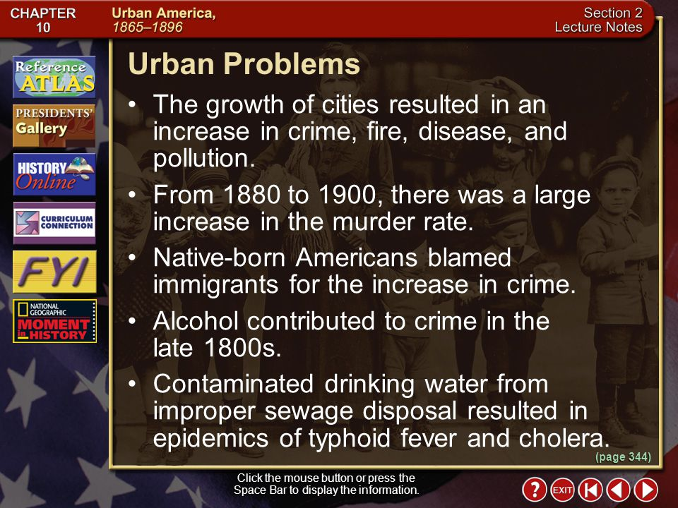 Urban Problems The growth of cities resulted in an increase in crime, fire, disease, and pollution.