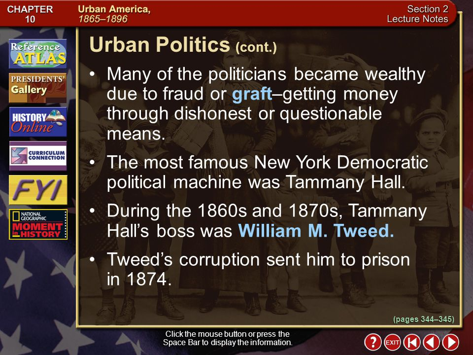 Urban Politics (cont.) Many of the politicians became wealthy due to fraud or graft–getting money through dishonest or questionable means.