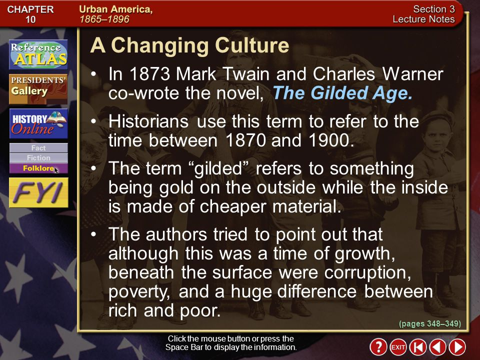 A Changing Culture In 1873 Mark Twain and Charles Warner co-wrote the novel, The Gilded Age.