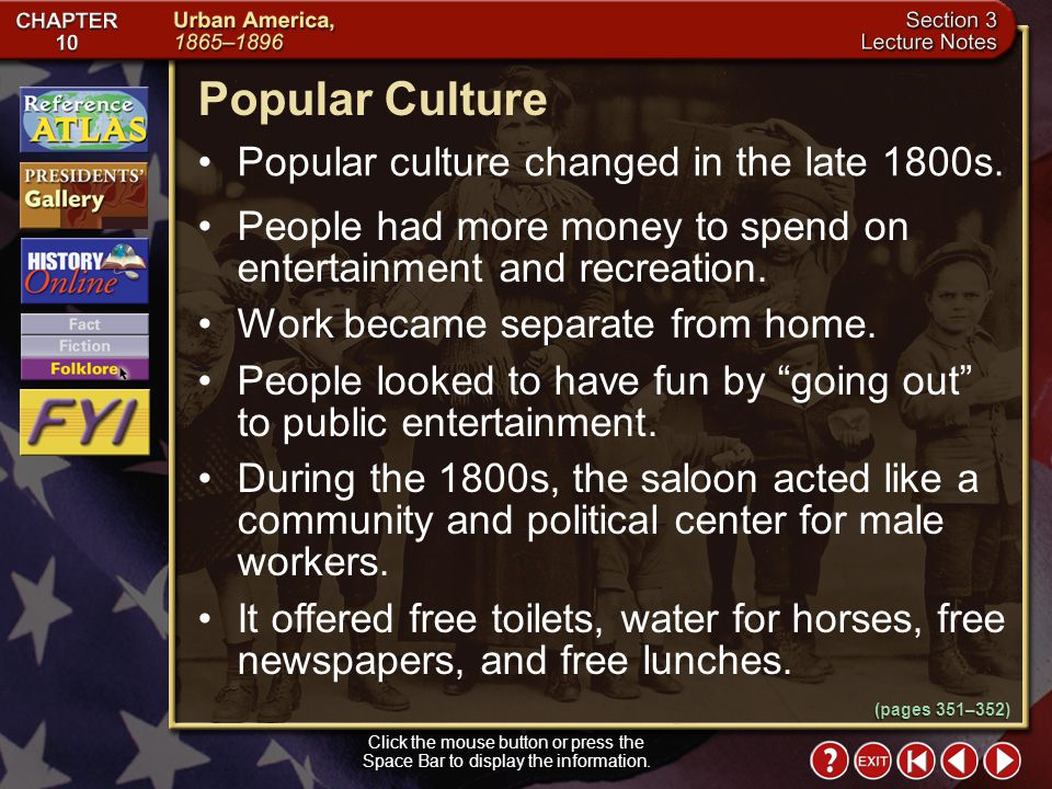 Popular Culture Popular culture changed in the late 1800s.