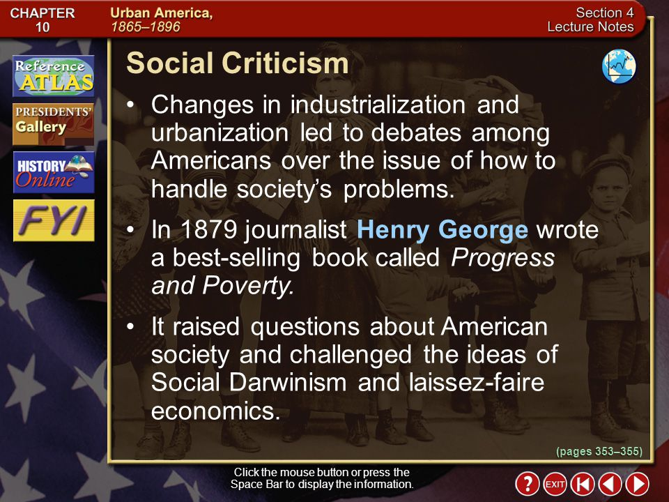 Social Criticism Changes in industrialization and urbanization led to debates among Americans over the issue of how to handle society's problems.