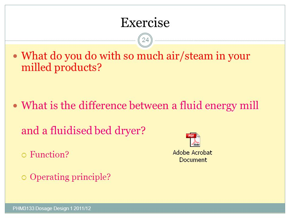 Exercise What do you do with so much air/steam in your milled products