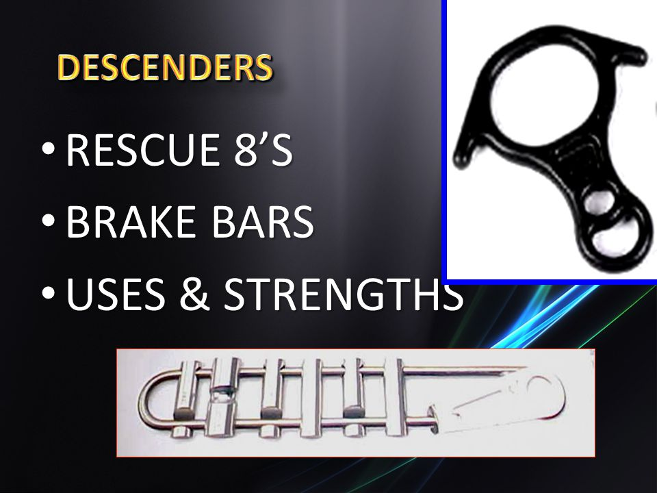 DESCENDERS RESCUE 8'S BRAKE BARS USES & STRENGTHS
