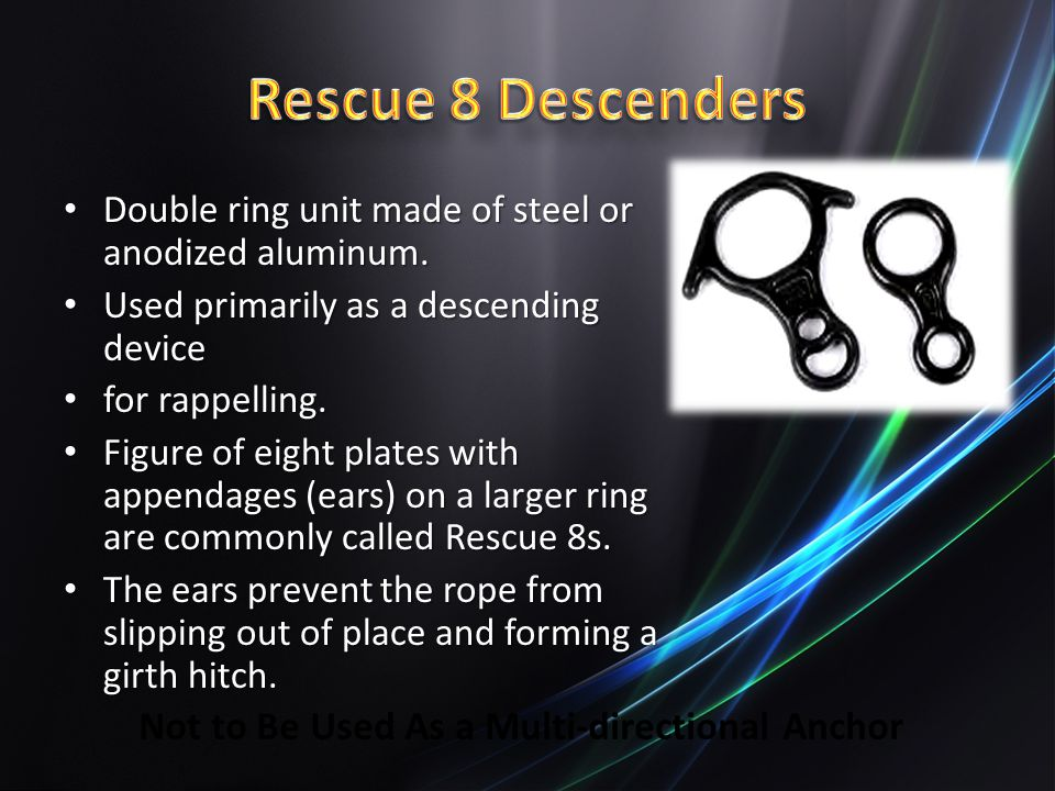 Rescue 8 Descenders Not to Be Used As a Multi-directional Anchor