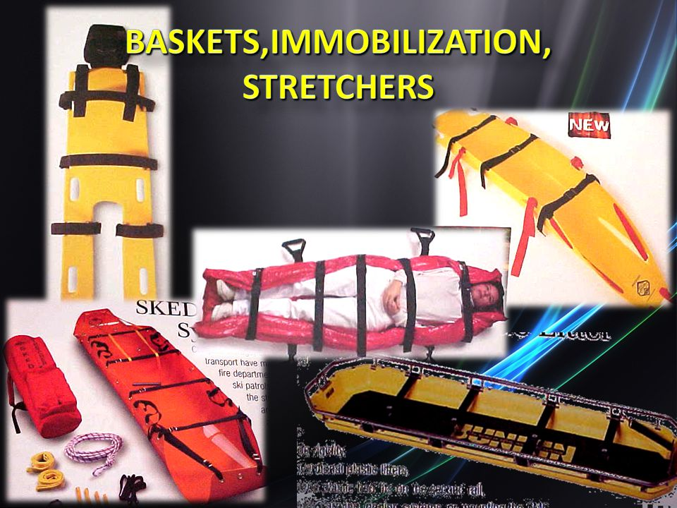 Baskets,Immobilization, Stretchers