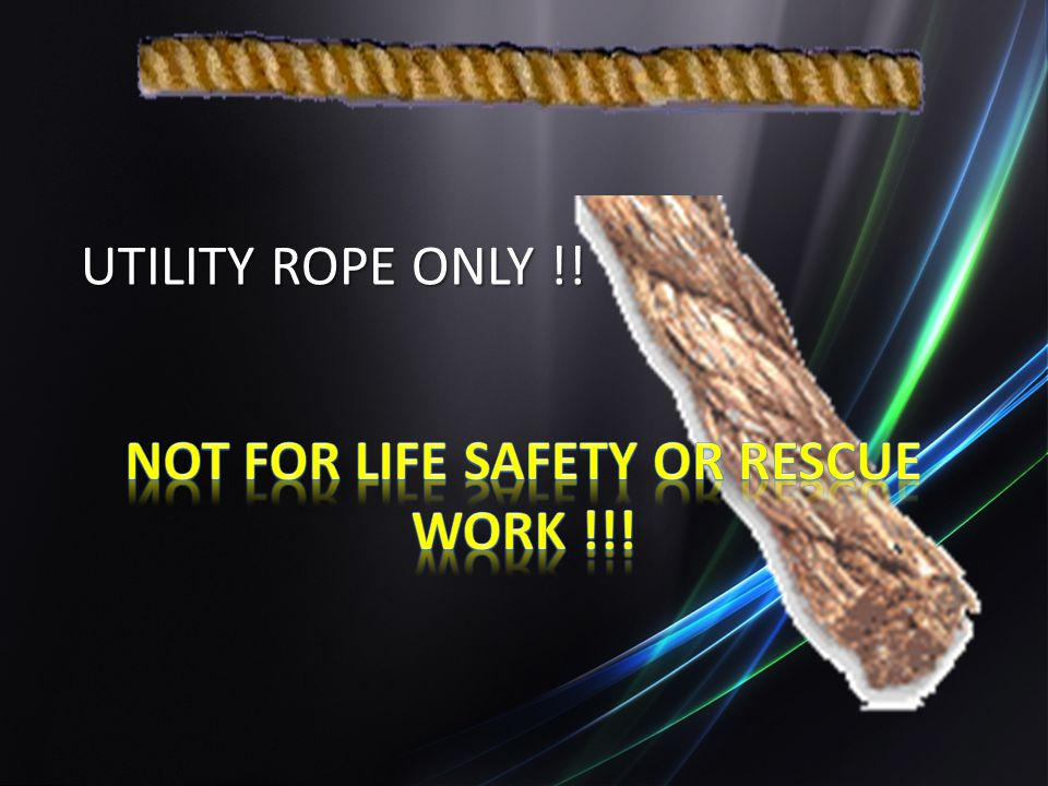 NOT FOR LIFE SAFETY OR RESCUE WORK !!!