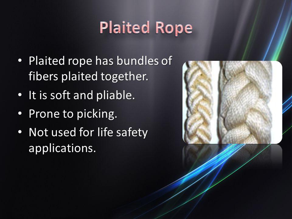 Plaited Rope Plaited rope has bundles of fibers plaited together.