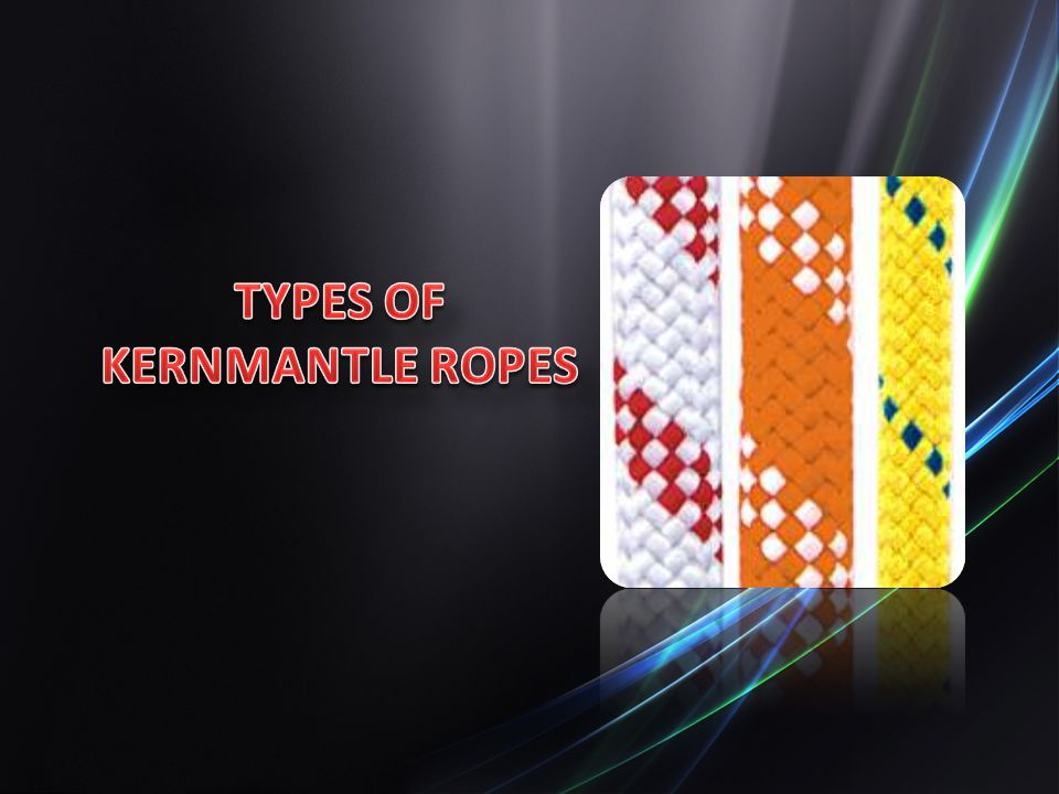 TYPES OF KERNMANTLE ROPES