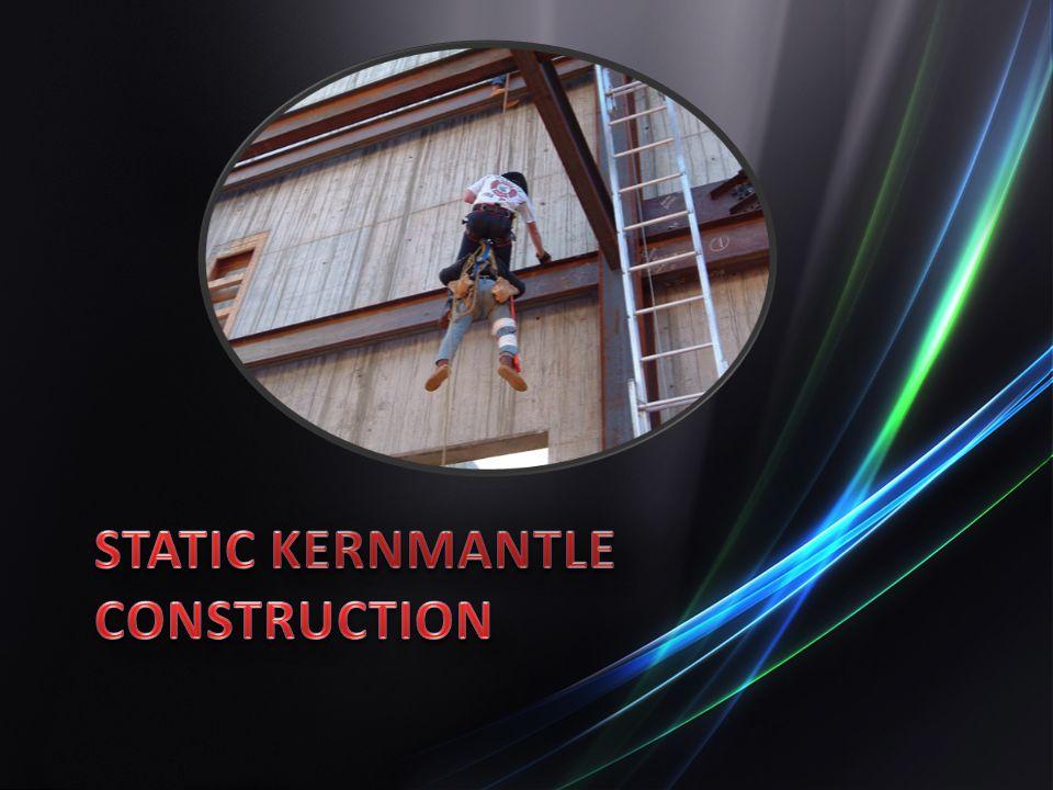 Static Kernmantle Construction