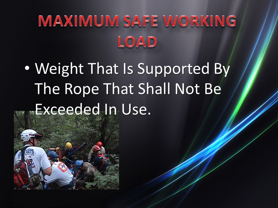 MAXIMUM SAFE WORKING LOAD