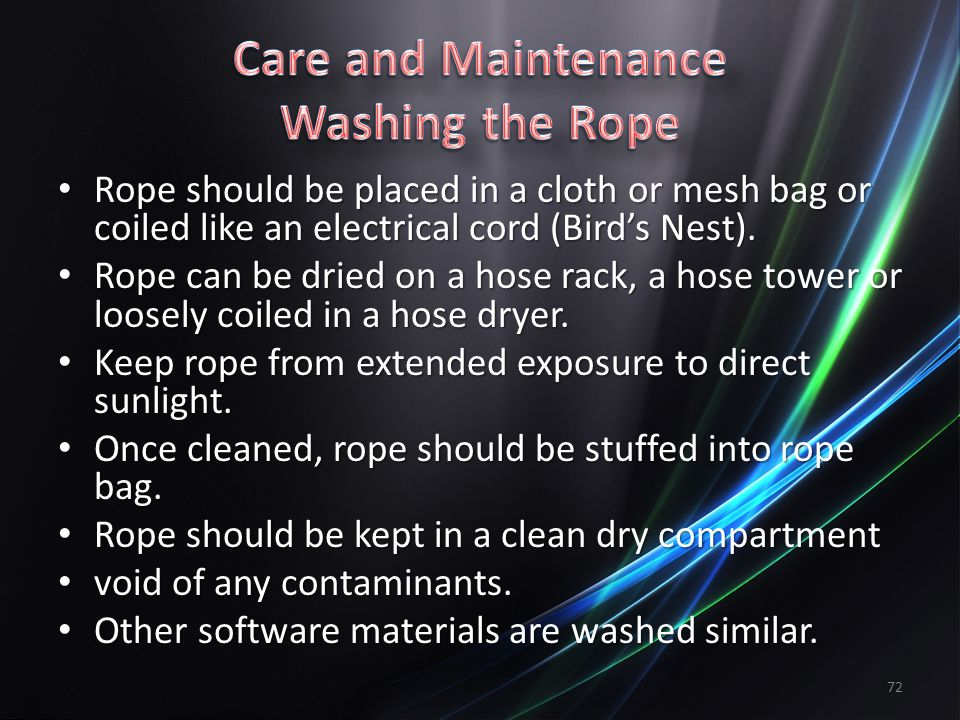Care and Maintenance Washing the Rope