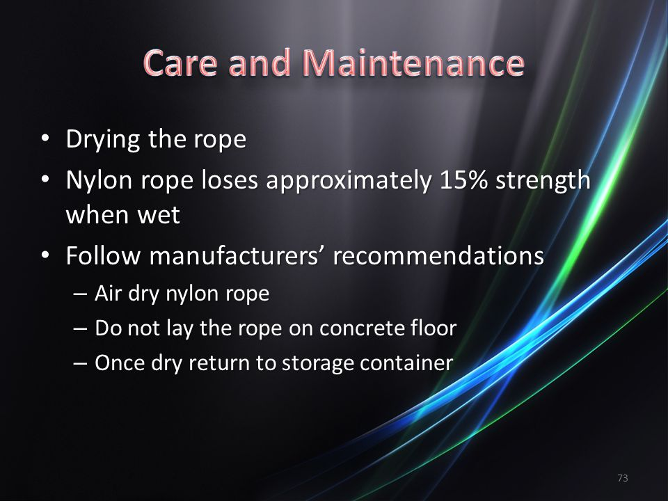 Care and Maintenance Drying the rope