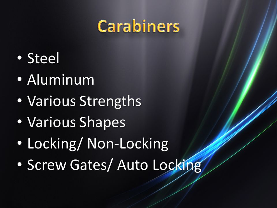 Carabiners Steel Aluminum Various Strengths Various Shapes