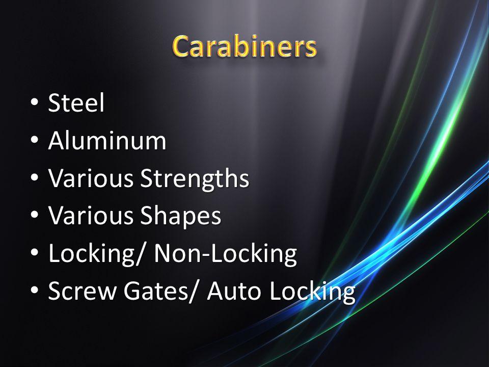 Carabiners Steel Aluminum Various Strengths Various Shapes