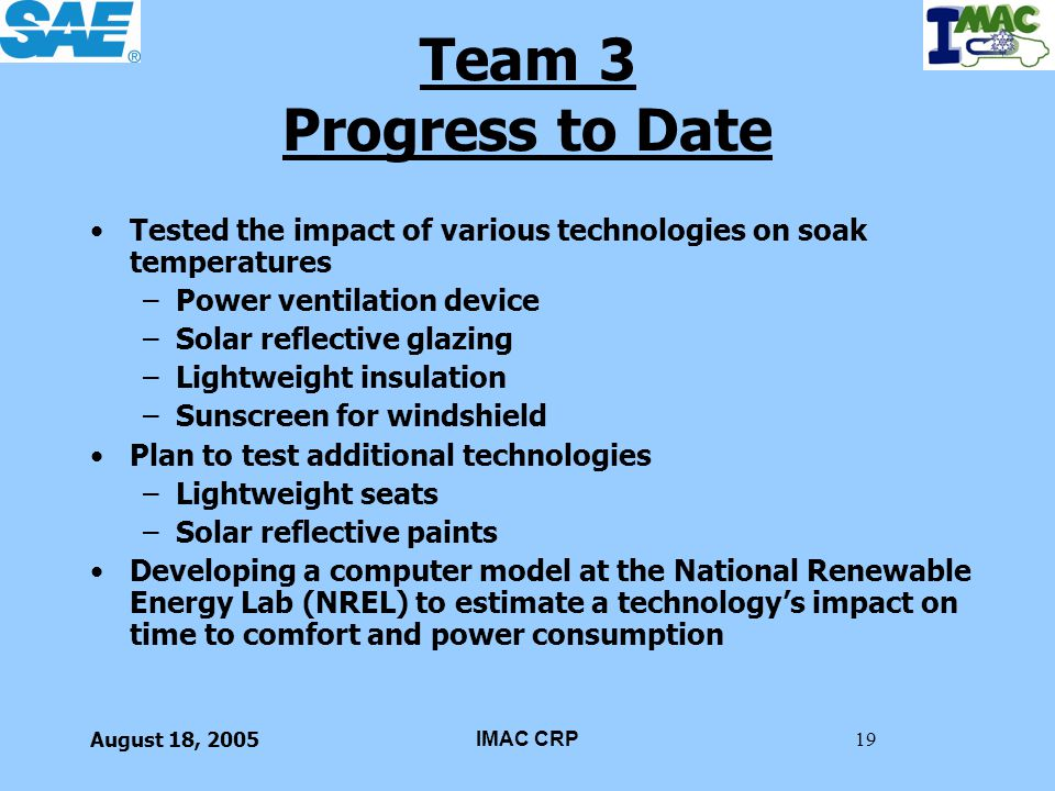 Team 3 Progress to Date Tested the impact of various technologies on soak temperatures. Power ventilation device.