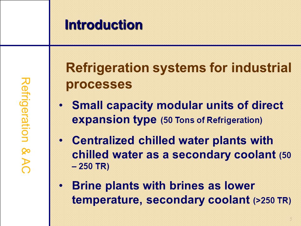 Refrigeration systems for industrial processes