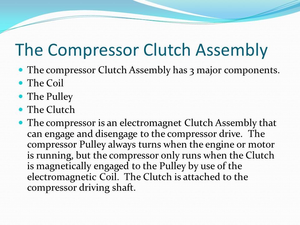 The Compressor Clutch Assembly
