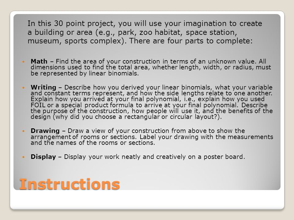 In this 30 point project, you will use your imagination to create a building or area (e.g., park, zoo habitat, space station, museum, sports complex). There are four parts to complete: